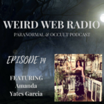 Episode 14 – The Oracle of Los Angeles Amanda Yates Garcia Talking Witchcraft, Empowerment, and Community